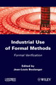 Industrial Use of Formal Methods: Formal Verification (1848213638) cover image