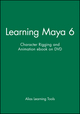 Learning Maya 6: Character Rigging and Animation ebook on DVD (1897177038) cover image