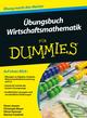 Übungsbuch Wirtschaftsmathematik für Dummies (3527801138) cover image