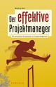 Der effektive Projektmanager: Die persönliche Komponente im Projektmanagement (3895786438) cover image