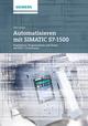 Automatisieren mit SIMATIC S7-1500: Projektieren, Programmieren und Testen mit STEP 7 Professional V12 (3895789038) cover image