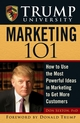 Trump University Marketing 101: How to Use the Most Powerful Ideas in Marketing to Get More Customers (0470055839) cover image