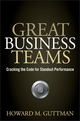 Great Business Teams: Cracking the Code for Standout Performance (0470122439) cover image