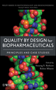Quality by Design for Biopharmaceuticals: Principles and Case Studies  (0470282339) cover image