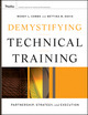 Demystifying Technical Training: Partnership, Strategy, and Execution (0470420839) cover image