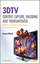 3DTV Content Capture, Encoding and Transmission: Building the Transport Infrastructure for Commercial Services (0470649739) cover image