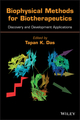 Biophysical Methods for Biotherapeutics: Discovery and Development Applications (0470938439) cover image
