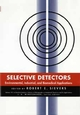Selective Detectors: Environmental, Industrial, and Biomedical Applications (0471013439) cover image