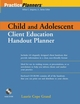 Child and Adolescent Client Education Handout Planner  (0471202339) cover image