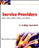 Service Providers: ASPs, ISPs, MSPs, and WSPs (0471267139) cover image