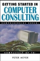 Getting Started in Computer Consulting (0471348139) cover image