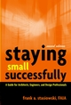 Staying Small Successfully: A Guide for Architects, Engineers, and Design Professionals, 2nd Edition (0471407739) cover image