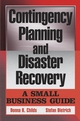 Contingency Planning and Disaster Recovery: A Small Business Guide (0471447439) cover image