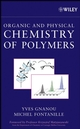 Organic and Physical Chemistry of Polymers (0471725439) cover image