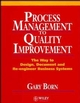 Process Management to Quality Improvement: The Way to Design, Document and Re-engineer Business Systems (0471942839) cover image
