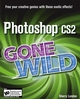 Photoshop CS2 Gone Wild (0764598139) cover image
