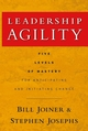 Leadership Agility: Five Levels of Mastery for Anticipating and Initiating Change (0787979139) cover image