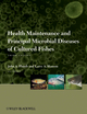 Health Maintenance and Principal Microbial Diseases of Cultured Fishes, 3rd Edition (0813816939) cover image