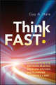 Think Fast!: Accurate Decision-Making, Problem-Solving, and Planning in Minutes a Day (1118004639) cover image