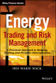 Energy Trading and Risk Management: A Practical Approach to Hedging, Trading and Portfolio Diversification (1118339339) cover image