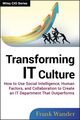 Transforming IT Culture: How to Use Social Intelligence, Human Factors and Collaboration to Create an IT Department That Outperforms (1118436539) cover image