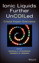 Ionic Liquids further UnCOILed: Critical Expert Overviews (1118438639) cover image