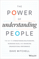 The Power of Understanding People: The Key to Strengthening Relationships, Increasing Sales, and Enhancing Organizational Performance (1118726839) cover image