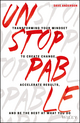 Unstoppable: Transforming Your Mindset to Create Change, Accelerate Results, and Be the Best at What You Do (1119412439) cover image