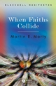 When Faiths Collide (1405112239) cover image