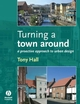 Turning a Town Around: A Proactive Approach to Urban Design (1405170239) cover image