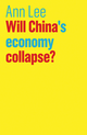 Will China's Economy Collapse? (1509520139) cover image