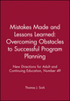 Mistakes Made and Lessons Learned: Overcoming Obstacles to Successful Program Planning: New Directions for Adult and Continuing Education, Number 49 (1555427839) cover image