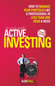Active Investing: How to Manage Your Portfolio Like a Professional in Less than One Hour a Week, Revised Edition (1742168639) cover image