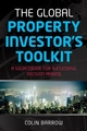 The Global Property Investor's Toolkit: A Sourcebook for Successful Decision Making (1841127639) cover image