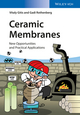 Ceramic Membranes: New Opportunities and Practical Applications (3527334939) cover image