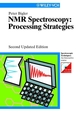 NMR Spectroscopy: Processing Strategies, 2nd Updated Edition (3527613439) cover image