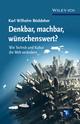Denkbar, machbar, wunschenswert?: Wie Technik und Kultur die Welt verandern (3527675639) cover image