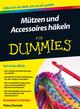 Mutzen und Accessoires hakeln fur Dummies (3527686339) cover image