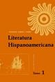 Literatura Hispanoamericana: Antología e introducción histórica, Edición Revisada, Tomo 1 (047000293X) cover image
