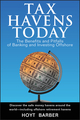 Tax Havens Today: The Benefits and Pitfalls of Banking and Investing Offshore (047005123X) cover image