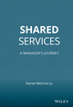Shared Services: A Manager's Journey (047014663X) cover image