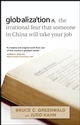globalization: n. the irrational fear that someone in China will take your job (047016963X) cover image