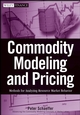 Commodity Modeling and Pricing: Methods for Analyzing Resource Market Behavior (047031723X) cover image