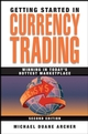 Getting Started in Currency Trading: Winning in Today's Hottest Marketplace, 2nd Edition (047037943X) cover image