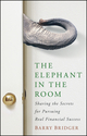 The Elephant in the Room: Sharing the Secrets for Pursuing Real Financial Success (047049493X) cover image