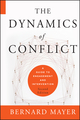 The Dynamics of Conflict: A Guide to Engagement and Intervention, 2nd Edition (047061353X) cover image