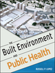 The Built Environment and Public Health (047062003X) cover image