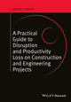 A Practical Guide to Disruption and Productivity Loss on Construction and Engineering Projects (047065743X) cover image