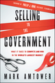 Selling to the Government: What It Takes to Compete and Win in the World's Largest Market (047088133X) cover image