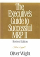 The Executive's Guide to Successful MRP II, Revised Edition (047113273X) cover image
